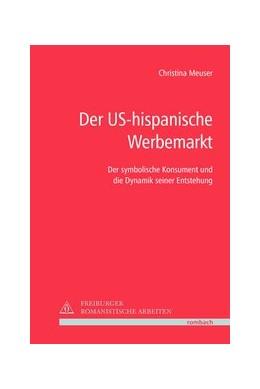Abbildung von Meuser | Der US-hispanische Werbemarkt | 2016 | Der symbolische Konsument und ...
