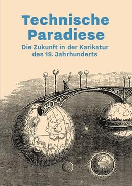 Abbildung von Illner / Winzen | Technische Paradiese | 1. Auflage | 2016 | beck-shop.de
