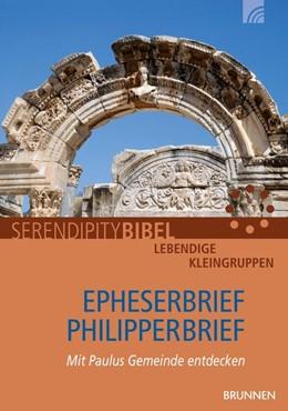 Abbildung von Serendipity bibel   Epheserbrief / Philipperbrief   1. Auflage   2016   beck-shop.de