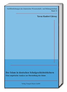 Abbildung von Gürsoy   Der Islam in deutschen Schulgeschichtsbüchern   1. Auflage   2016   beck-shop.de