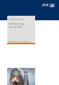 Abbildung von Achtelik / Reinicke | Kreditsicherung nach der CRR | 1. Auflage | 2016