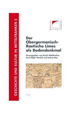 Abbildung von Weinlich / May | Der Obergermanisch-Raetische Limes als Bodendenkmal | 1. Auflage | 2016 | beck-shop.de