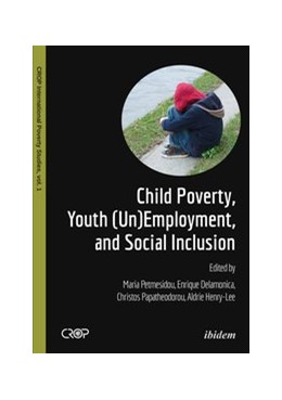 Abbildung von Henry-Lee / Papatheodorou / Petmesidou | Child Poverty, Youth (Un)Employment, and Social Inclusion. | 2016
