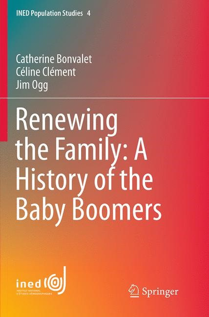 Renewing the Family: A History of the Baby Boomers | Bonvalet / Clément / Ogg | Softcover reprint of the original 1st ed. 2015, 2016 | Buch (Cover)