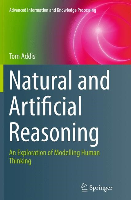 Abbildung von Addis | Natural and Artificial Reasoning | Softcover reprint of the original 1st ed. 2014 | 2016