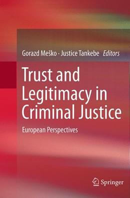 Abbildung von Mesko / Tankebe | Trust and Legitimacy in Criminal Justice | Softcover reprint of the original 1st ed. 2015 | 2016 | European Perspectives