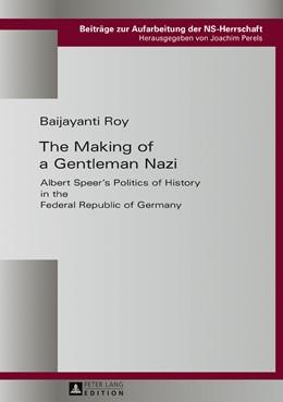 Abbildung von Roy | The Making of a Gentleman Nazi | 1. Auflage | 2016 | beck-shop.de