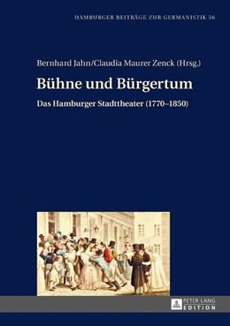 Abbildung von Jahn / Maurer Zenck   Bühne und Bürgertum   1. Auflage   2016   beck-shop.de