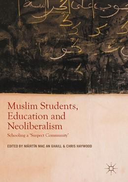 Abbildung von Mac an Ghaill / Haywood | Muslim Students, Education and Neoliberalism | 1. Auflage | 2017 | beck-shop.de