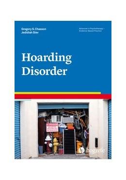 Abbildung von Siev / Chasson | Hoarding Disorder | 1. Auflage | 2019 | beck-shop.de