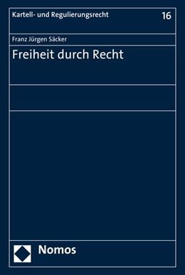 Abbildung von Säcker   Freiheit durch Recht   1. Auflage   2016   beck-shop.de