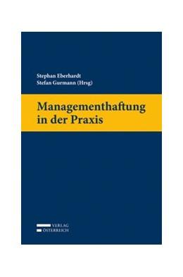 Abbildung von Eberhardt / Gurmann | Managementhaftung in der Praxis | 1. Auflage | 2016 | beck-shop.de