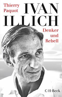 Abbildung von Paquot, Thierry | Ivan Illich | 2017 | Denker und Rebell | 6277