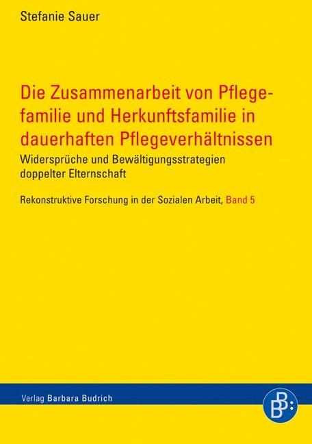Abbildung von Sauer | Die Zusammenarbeit von Pflegefamilie und Herkunftsfamilie in dauerhaften Pflegeverhältnissen | 1., Aufl. | 2007