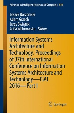 Abbildung von Borzemski / Grzech / Swiatek / Wilimowska | Information Systems Architecture and Technology: Proceedings of 37th International Conference on Information Systems Architecture and Technology - ISAT 2016 - Part I | 1st ed. 2017 | 2016