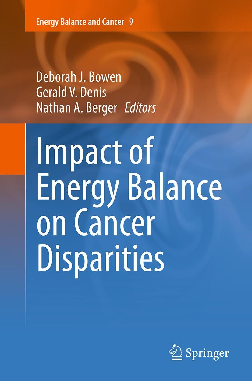 Impact of Energy Balance on Cancer Disparities | Bowen / Denis / Berger | Softcover reprint of the original 1st ed. 2014, 2016 | Buch (Cover)