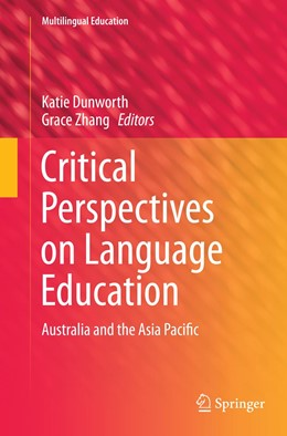 Abbildung von Dunworth / Zhang | Critical Perspectives on Language Education | Softcover reprint of the original 1st ed. 2014 | 2016 | Australia and the Asia Pacific | 11