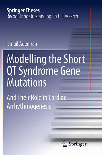 Modelling the Short QT Syndrome Gene Mutations | Adeniran | Softcover reprint of the original 1st ed. 2014, 2016 | Buch (Cover)