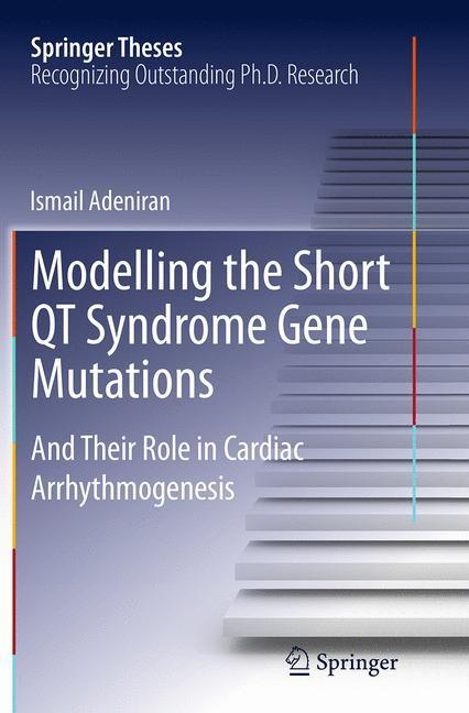 Abbildung von Adeniran | Modelling the Short QT Syndrome Gene Mutations | Softcover reprint of the original 1st ed. 2014 | 2016