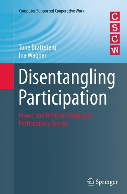 Disentangling Participation | Bratteteig / Wagner | Softcover reprint of the original 1st ed. 2014, 2016 | Buch (Cover)
