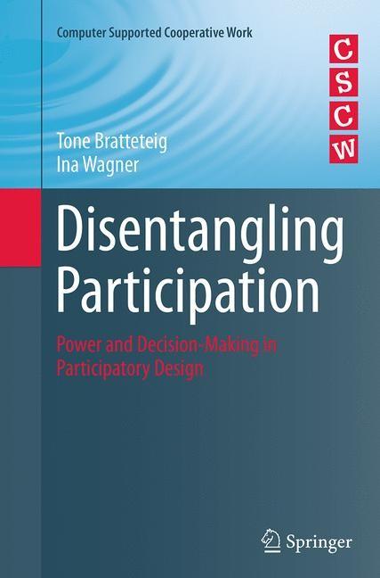 Abbildung von Bratteteig / Wagner | Disentangling Participation | Softcover reprint of the original 1st ed. 2014 | 2016
