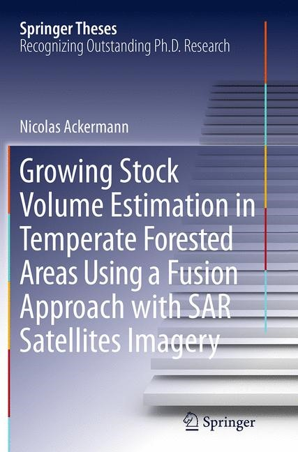Abbildung von Ackermann | Growing Stock Volume Estimation in Temperate Forested Areas Using a Fusion Approach with SAR Satellites Imagery | Softcover reprint of the original 1st ed. 2015 | 2016