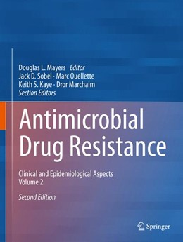 Abbildung von Mayers / Sobel / Ouellette / Kaye / Marchaim | Antimicrobial Drug Resistance | 2nd ed. 2017 | 2017 | Clinical and Epidemiological A...
