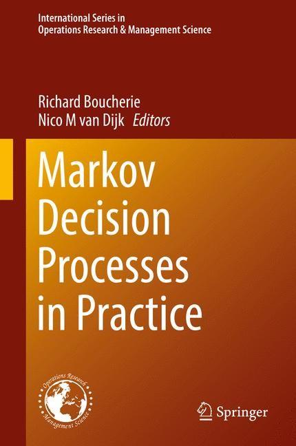 Markov Decision Processes in Practice | Boucherie / van Dijk | 1st ed. 2017, 2017 | Buch (Cover)