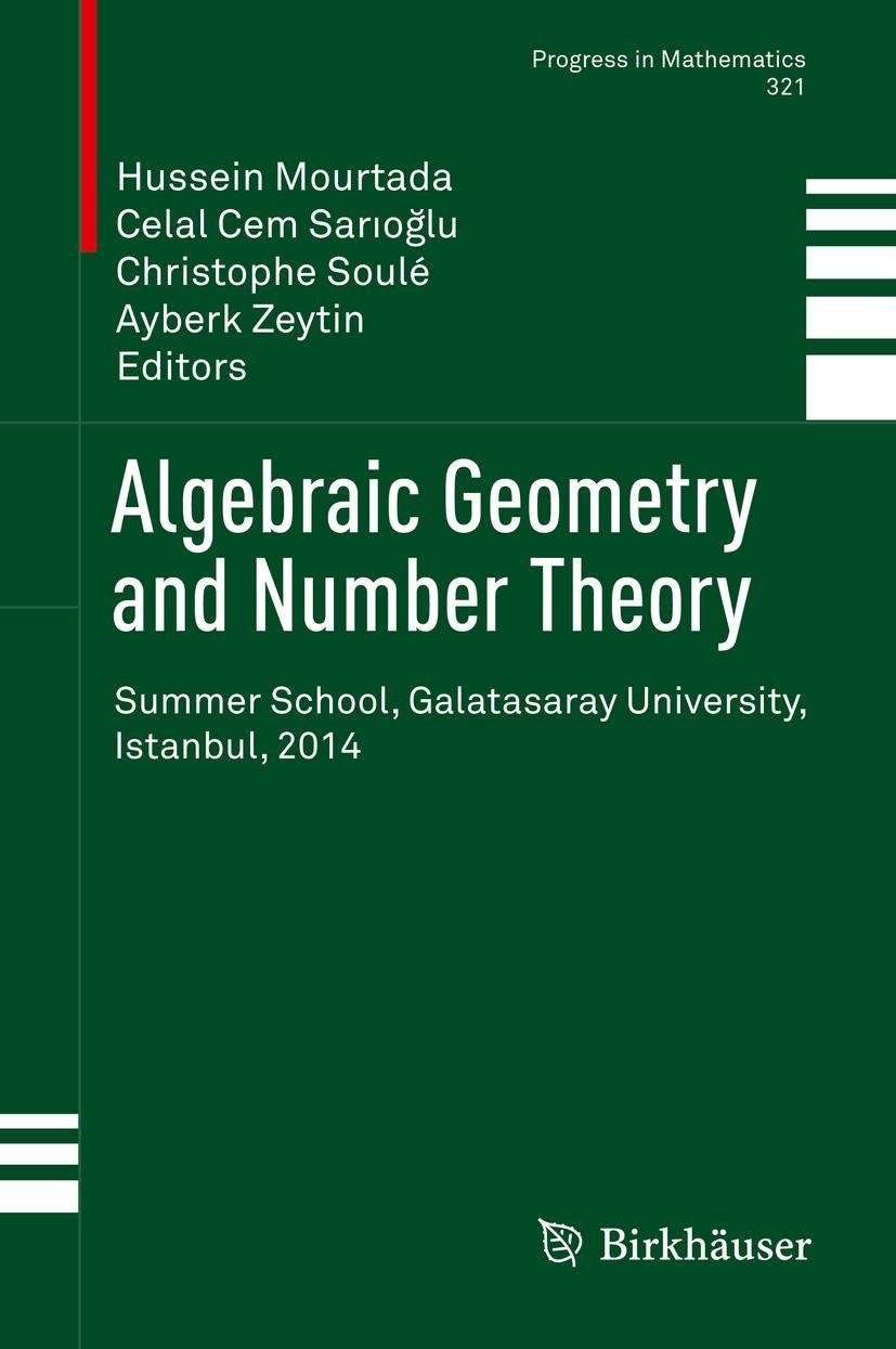 Algebraic Geometry and Number Theory   Mourtada / Sarioglu / Soulé / Zeytin   1st ed. 2017, 2017   Buch (Cover)