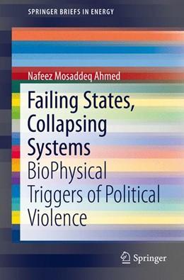 Abbildung von Ahmed | Failing States, Collapsing Systems | 1. Auflage | 2016 | beck-shop.de