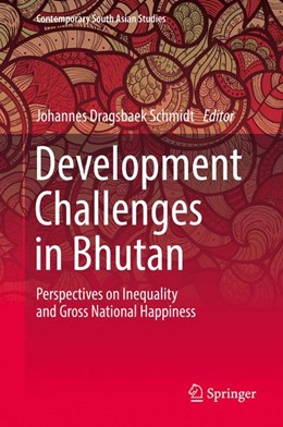 Abbildung von Schmidt | Development Challenges in Bhutan | 1st ed. 2017 | 2017 | Perspectives on Inequality and...