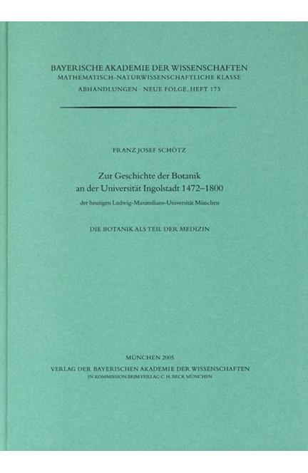 Cover: Franz-Josef Schötz, Zur Geschichte der Botanik an der Universität Ingolstadt 1472-1800