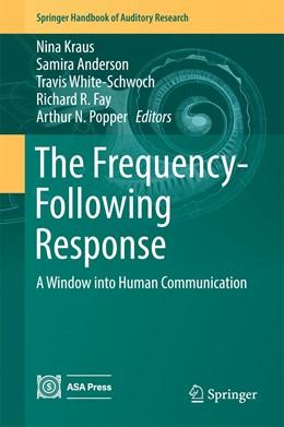 Abbildung von Kraus / Anderson / White-Schwoch / Fay / Popper   The Frequency-Following Response   1st ed. 2017   2017   A Window into Human Communicat...   61