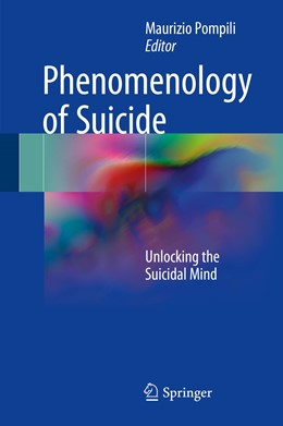 Abbildung von Pompili | Phenomenology of Suicide | 1st ed. 2018 | 2017 | Unlocking the Suicidal Mind