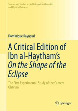 Abbildung von Raynaud | A Critical Edition of Ibn al-Haytham's On the Shape of the Eclipse | 1. Auflage | 2016 | beck-shop.de