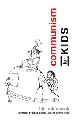 Abbildung von Adamczak | Communism for Kids | 1. Auflage | 2017 | beck-shop.de