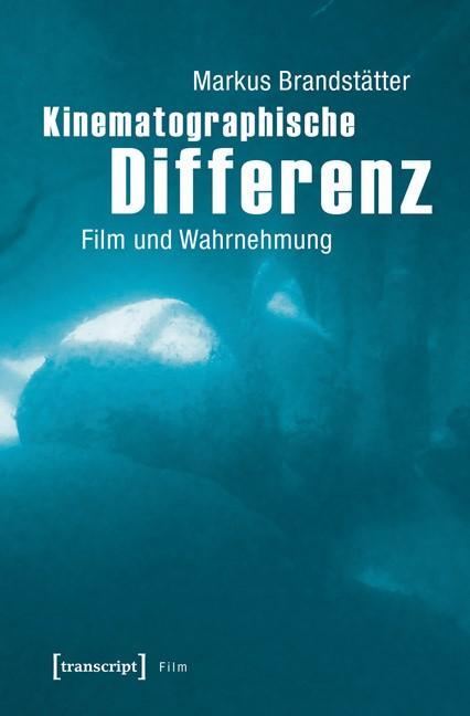 Kinematographische Differenz | Brandstätter, 2016 | Buch (Cover)