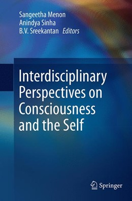 Abbildung von Menon / Sinha / Sreekantan | Interdisciplinary Perspectives on Consciousness and the Self | Softcover reprint of the original 1st ed. 2014 | 2016
