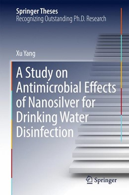Abbildung von Yang | A Study on Antimicrobial Effects of Nanosilver for Drinking Water Disinfection | 1st ed. 2017 | 2016