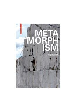 Abbildung von Moravánszky | Metamorphism | 2017 | Material Change in Architectur...