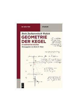 Abbildung von Wulich / Weber   Geometrie der Kegel   2017   In normierten Räumen