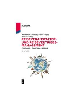 Abbildung von Dörnberg / Freyer / Sülberg | Reiseveranstalter- und Reisevertriebs-Management | 2nd revised and expanded edition | 2017 | Funktionen – Strukturen – Proz...
