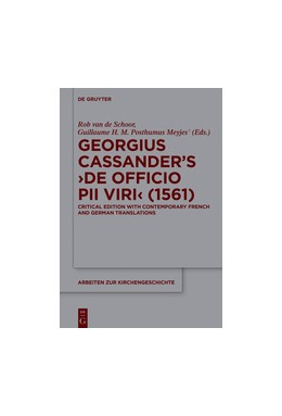 Abbildung von Schoor / Posthumus Meyjes | Georgius Cassander's 'De officio pii viri' (1561) | 2016 | Critical edition with contempo...