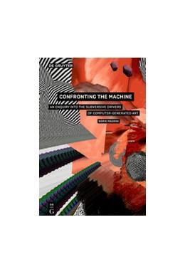 Abbildung von Magrini | Confronting the Machine | 1. Auflage | 2017 | beck-shop.de