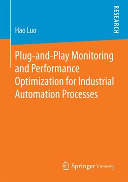 Abbildung von Luo | Plug-and-Play Monitoring and Performance Optimization for Industrial Automation Processes | 1. Auflage | 2016 | beck-shop.de