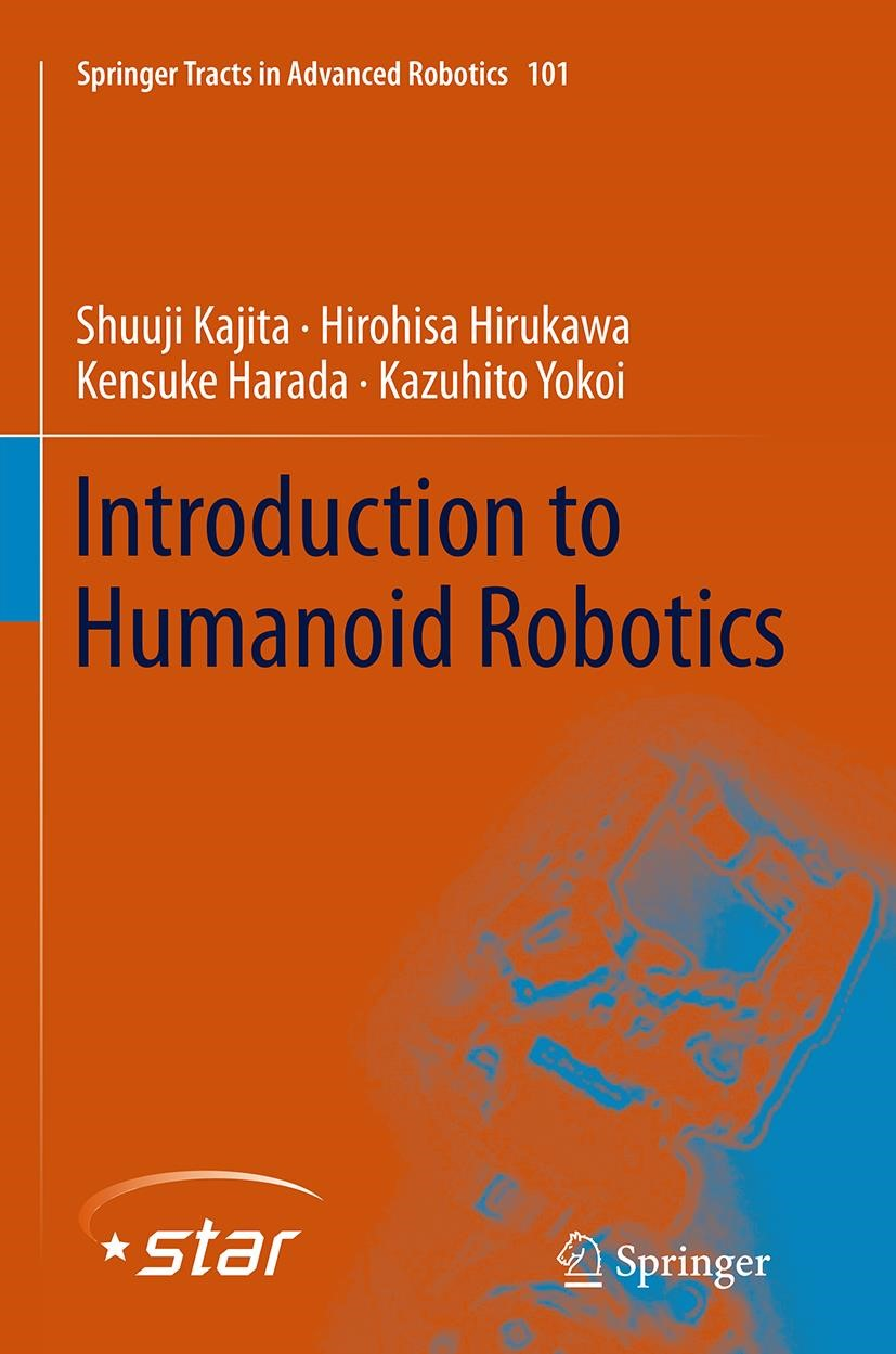 Introduction to Humanoid Robotics   Kajita / Hirukawa / Harada   Softcover reprint of the original 1st ed. 2014, 2016   Buch (Cover)