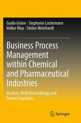 Abbildung von Grüne / Lockemann / Kluy | Business Process Management within Chemical and Pharmaceutical Industries | Softcover reprint of the original 1st ed. 2014 | 2016 | Markets, BPM Methodology and P...