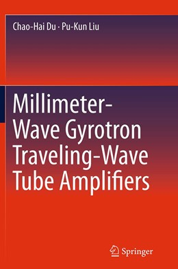 Abbildung von Du / Liu   Millimeter-Wave Gyrotron Traveling-Wave Tube Amplifiers   Softcover reprint of the original 1st ed. 2014   2016