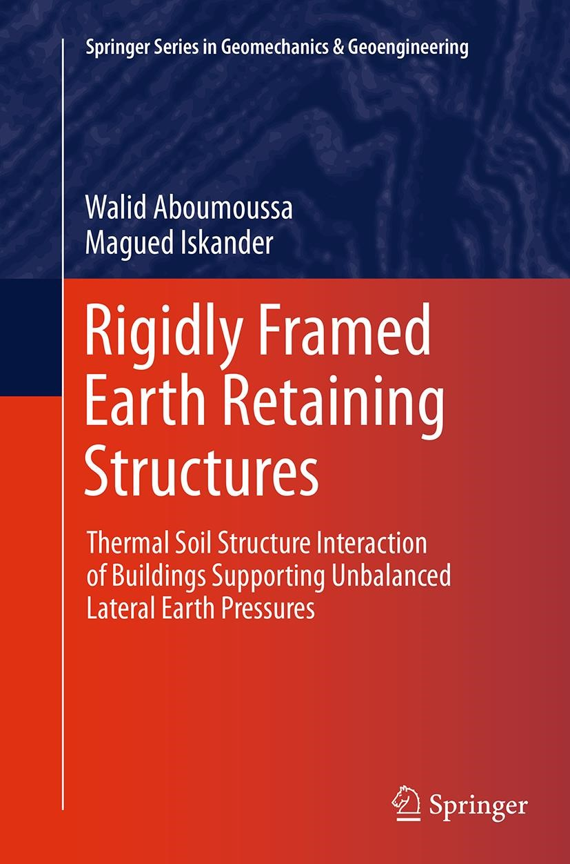 Rigidly Framed Earth Retaining Structures | Aboumoussa / Iskander | Softcover reprint of the original 1st ed. 2014, 2016 | Buch (Cover)