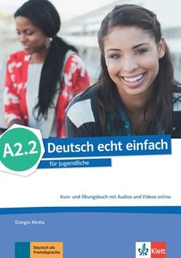 Abbildung von Deutsch echt einfach A2.2. Kurs- und Übungsbuch mit Audios und Videos online | 1. Auflage | 2017 | beck-shop.de
